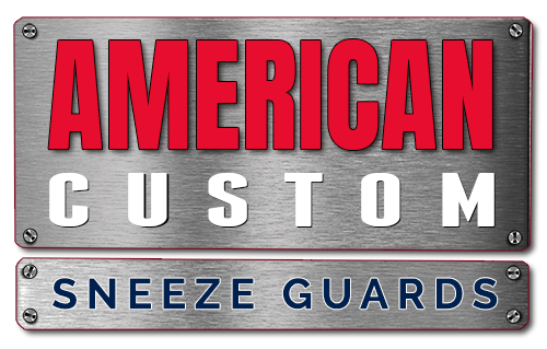 American Custom Sneeze Guards